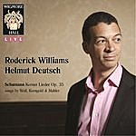 Roderick Williams Schumann Kerner Lieder Op. 35, Songs By Wolf, Korngold & Mahler - Wigmore Hall Live