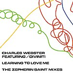 Charles Webster Learning To Love Me (The Zepherin Saint Mixes)