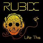 Rubix Like This
