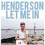 Henderson Let Me In