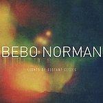 Bebo Norman Lights Of Distant Cities