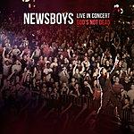 Newsboys Live In Concert: God's Not Dead