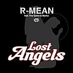 R-Mean Lost Angels (Feat. The Game & Marka)