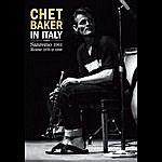 Chet Baker Chet Baker In Italy (Sanremo 1961 & Rome 1976 & 1988)