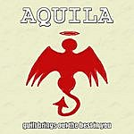 Aquila Guilt Brings Out The Best In You