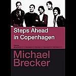 Michael Brecker Steps Ahead In Copenhagen (Bonus Track Version)