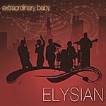 Elysian Extraordinary Baby