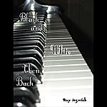 Ray Jozwiak Black & White Then Back