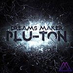 Pluton Dreams Maker