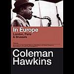 Coleman Hawkins Coleman Hawkins In Europe (Live In London, Paris & Brussels) [Bonus Track Version]
