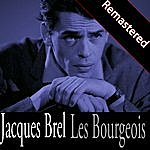 Jacques Brel Les Bourgeois (Remastered)