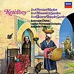 Ambrosian Opera Chorus Ketèlby: In A Persian Market; In A Monastery Garden; In A Chinese Temple Garden