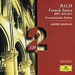 Andrei Gavrilov Bach, J.S.: French Suites