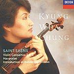 Kyung-Wha Chung Saint-Saëns: Violin Concertos Nos.1 & 3; Havanaise; Introduction & Rondo Capriccioso