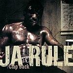 Ja Rule Clap Back (Int'l. 2 Trk)