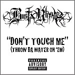 Busta Rhymes Don't Touch Me (Throw Da Water On 'em) (Explicit Version)