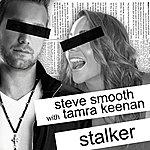 Steve Smooth Stalker (Feat. Tamra Keenan)