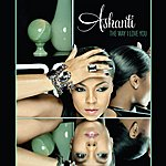 Ashanti The Way That I Love You (Radio Version) (Single)