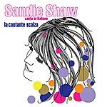 Sandie Shaw Canta In Italiano - La Cantante Scalza
