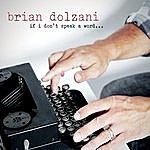 Brian Dolzani If I Don't Speak A Word...
