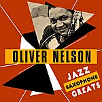 Oliver Nelson Jazz Saxophone Greats