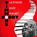 Bobby Timmons Ultimate Jazz Pianist