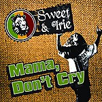 Sweet Mama, Don't Cry