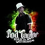 Rod Taylor Hold On Strong