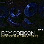 Roy Orbison Best Of The Early Years