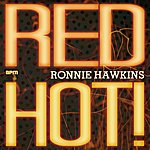 Ronnie Hawkins Red Hot!