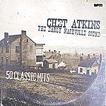 Chet Atkins The Early Nashville Sound - 50 Classic Tracks