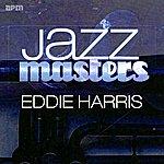 Eddie Harris Jazz Masters - Eddie Harris
