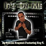 Special Request It's On Me (Feat. Rey T) - Single