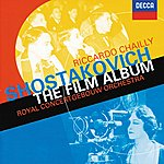 Royal Concertgebouw Orchestra Shostakovich: The Film Album - Excerpts From Hamlet / The Counterplan Etc.