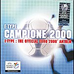 E-Type Campione 2000 - The Official Euro 2000 Anthem