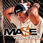 Mase Welcome Back (Int'l Comm Single)