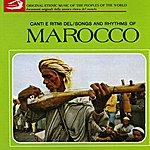 Unknown Morocco, Songs And Rhytms: Canti E Ritmi Del Marocco