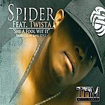 Spider She A Fool With It (Feat. Twista)