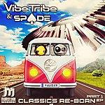 The Vibe Tribe Classics Re-Reborn Ep