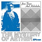 Jimi Tenor Mystery Of Aether