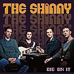 Skinny Dig On It (Feat. Kyle Asche, Ben Paterson, Jake Vinsel, Mike Schlick)