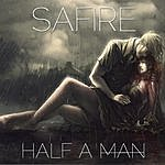 Safire Half A Man
