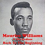 Maurice Williams & The Zodiacs Back To The Beginning
