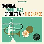 National Youth Jazz Orchestra The Change