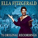 Ella Fitzgerald 75 Original Recordings