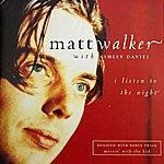 Matt Walker I Listen To The Night