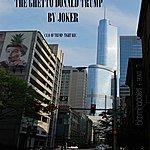 Joker The Ghetto Donald Trump