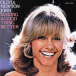 Olivia Newton-John Making A Good Thing Better
