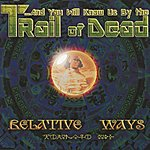 ...And You Will Know Us By The Trail Of Dead Relative Ways (International Version)