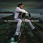 Ms. Dynamite A Little Deeper (Non-Eu Version)